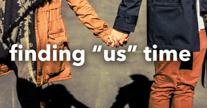 "finding ""us"" time"