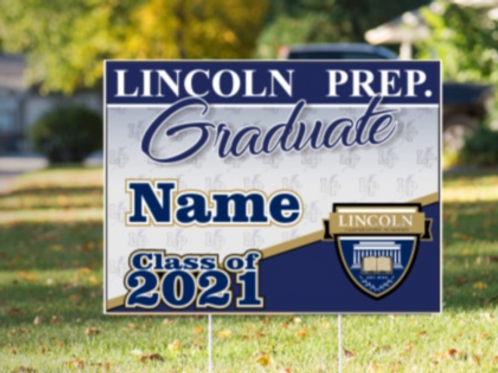 Lincoln Prep Senior  Graduate Yard sign with Stake 24 x18