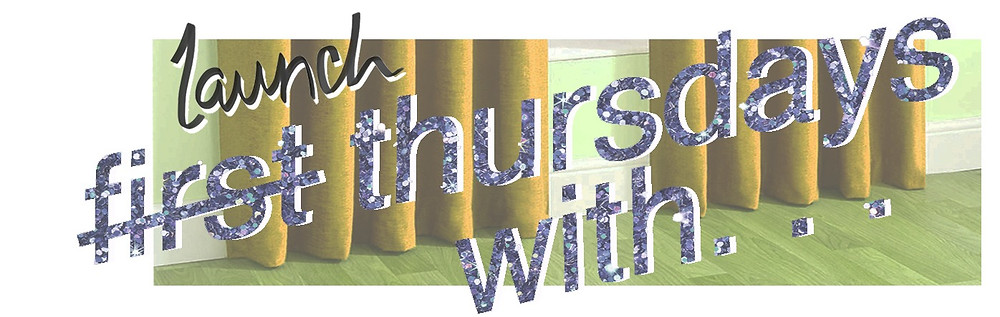 a graphic with the word 'launch' hand wrtitten in the top left corner , underneather are the words 'first thursdays with ...' all in purple grlitter cut out with a white shadow, the word 'first' has a strikethrough, this is pasted over a green tinted image of the bottom of curtains and laminate wood flooring.