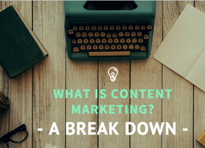 What is Content Marketing? A Break Down
