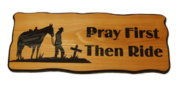 Pray First Then Ride Cedar Sign