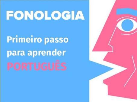 FONOLOGIA – Primeiro Passo para Aprender PORTUGUÊS