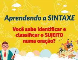 Aprendendo a SINTAXE - Saiba como identificar e classificar o SUJEITO numa oração