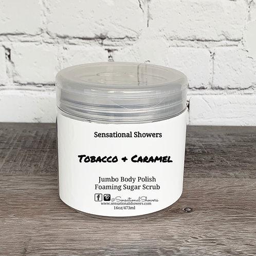 Jumbo Tobacco & Caramel Body Polish, Whipped Soap Sugar Scrub