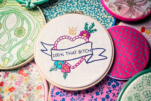 100% That Bitch Embroidery Pattern