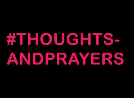 #thoughtsandprayers