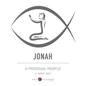 Jonah: A Prodigal People