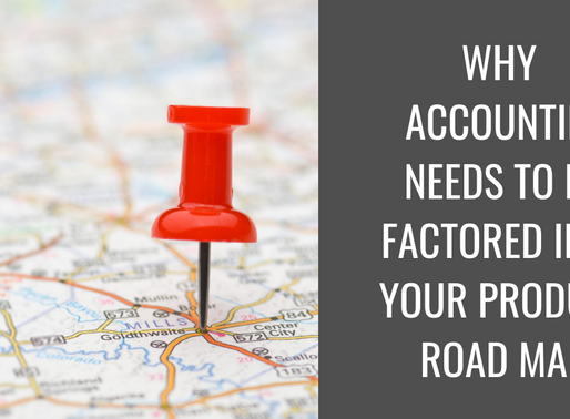 Why Accounting needs to be factored into your product road map