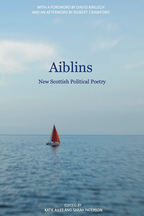 Katie Ailes | Aiblins: New Scottish Political Poetry