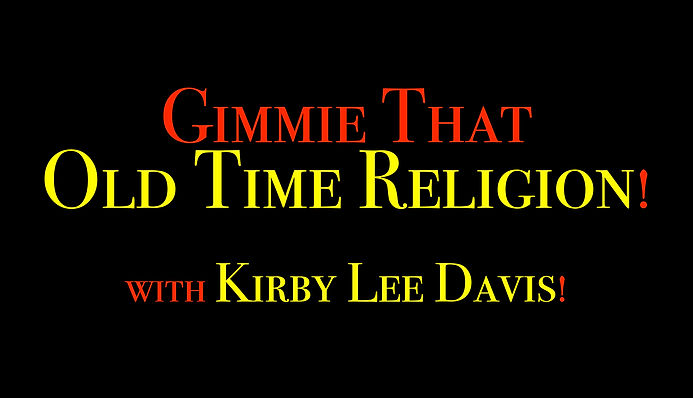 Gimmie That Old Time Religion with KLD.j