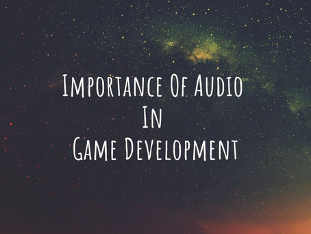 Importance of audio in game development.