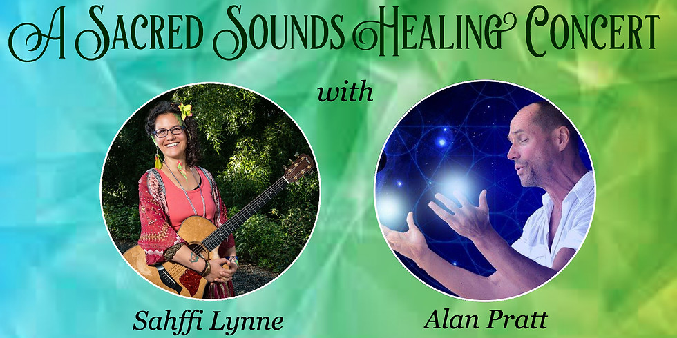 Sacred Sounds Healing Concert with Sahffi Lynne and Alan Pratt