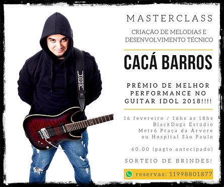 Masterclass Cacá Barros (guitarrista) - 16 fevereiro 2019 - 16hs as 18hs