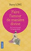 Faire l'amour de manière divine de Barry Long