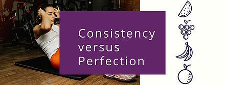 consistency vs perfection banner.jpg
