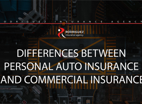 DIFFERENCES BETWEEN PERSONAL AUTO AND COMMERCIAL INSURANCE