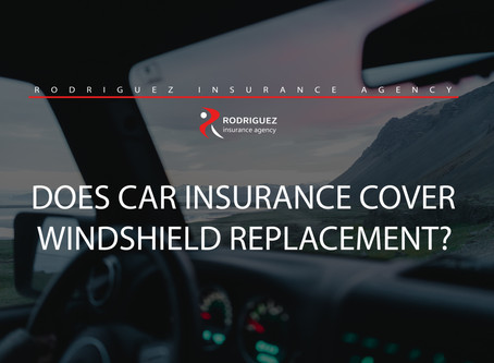 DOES CAR INSURANCE COVER WINDSHIELD REPLACEMENT?