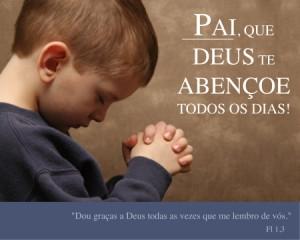 Pai do Céu, abençoai o meu pai!