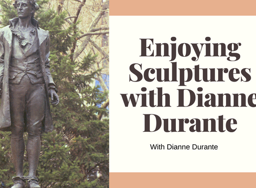 Enjoying Sculptures with Dianne Durante
