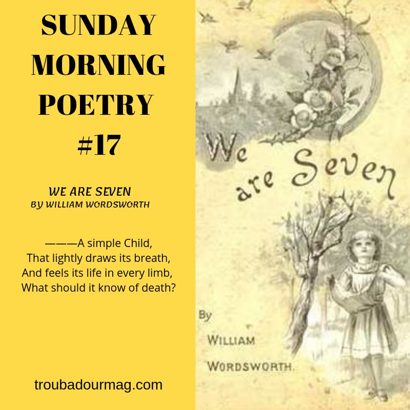 SMP #17: We Are Seven by William Wordsworth