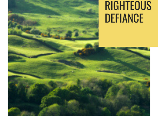 Surprised by Art: Righteous Defiance