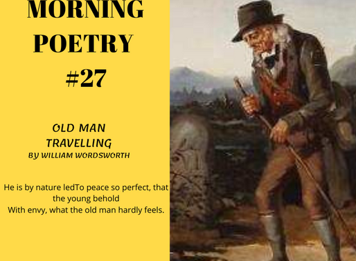Old Man Travelling: Animal Tranquility and Decay, a Sketch by William Wordsworth