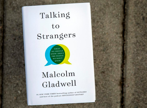 "A Quick Review of Malcolm Gladwell's ""Talking to Strangers"""