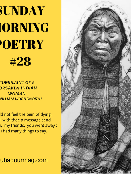 The Complaint of a Forsaken Indian Woman by William Wordsworth