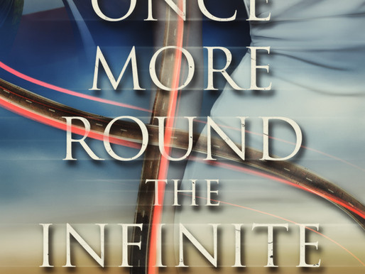 Once More Round the Infinite (Chapter 1)