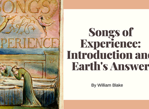 Songs of Experience 'Introduction' and 'Earth's Answer' By William Blake