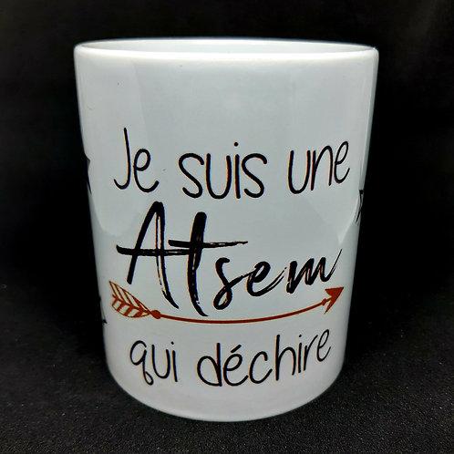 """Mug  """"ATSEM qui déchire"""""""