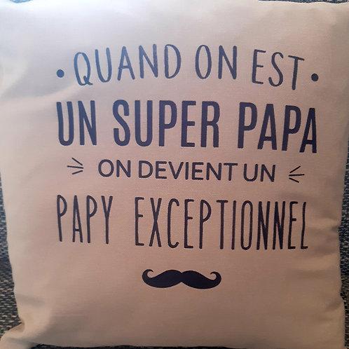 """Coussin """"quand on est un super papa, on devient un papy exceptionnel"""