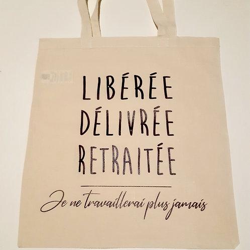 """Tote Bag 100% coton """"Libérée, délivrée, Retraitée"""""""