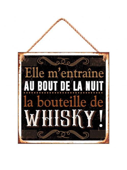 """Plaque en fer """"Elle m'emmène au bout de la nuit...La Bouteille de whisky!"""""""