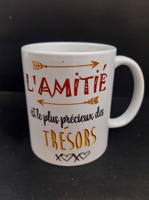 """Mug """"L'amitié est le plus précieux des trésors"""""""
