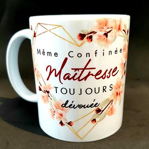 """Mug """"Même confinée, Maîtresse toujours dévouée"""""""