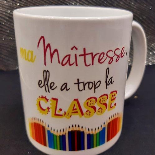 Mug Maîtresse trop la classe