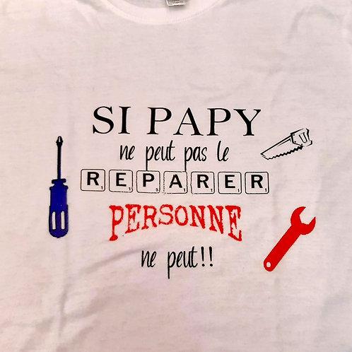 """Tee-shirt """"Si papy ne peut pas le réparer, personne ne peut"""""""