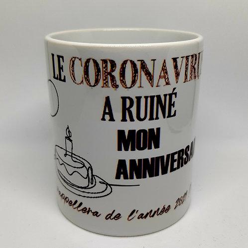 """Mug """"Le coronavirus a ruiné mon anniversaire"""""""