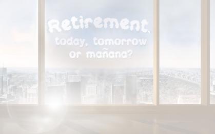 Are you saving for tomorrow or mañana?