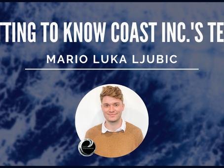Getting To Know Coast Inc.'s Team: Mario Luka Ljubic