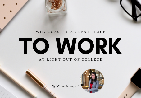 Why Coast Is A Great Place To Work At Right Out Of College
