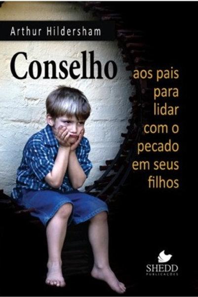 Conselho aos Pais para Lidar com o Pecado em seus Filhos