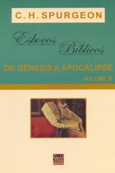 Esboços Bíblicos de Gênesis a Apocalipse - Volume 2