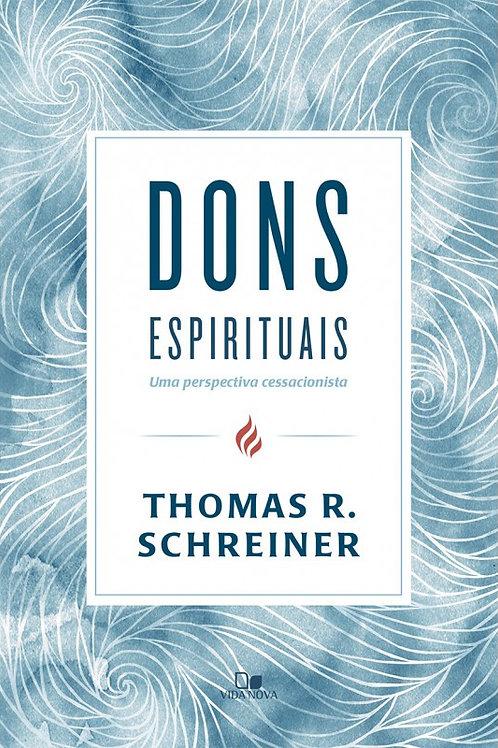Dons Espirituais - Uma Perspectiva Cessacionista