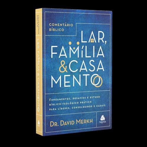 Lar, Família & Casamento - Comentário Bíblico