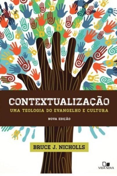 Contextualização - Uma Teologia do Evangelho e Cultura