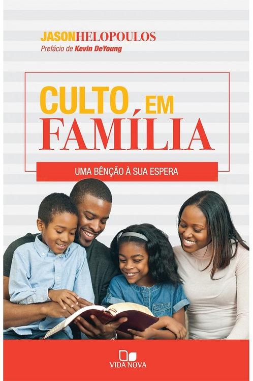 Culto em Família - Uma Benção à sua Espera