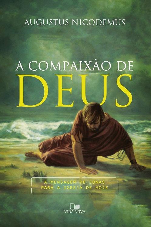 A Compaixão de Deus - A Mensagem de Jonas para a Igreja de Hoje