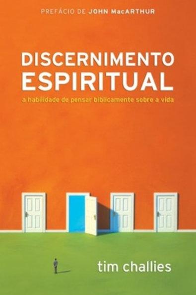 Discernimento Espiritual - A Habilidade de Pensar Biblicamente Sobre a Vida